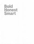 BOLD HONEST SMART