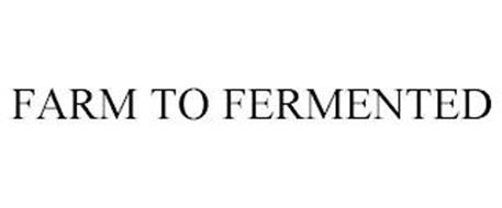 FARM TO FERMENTED