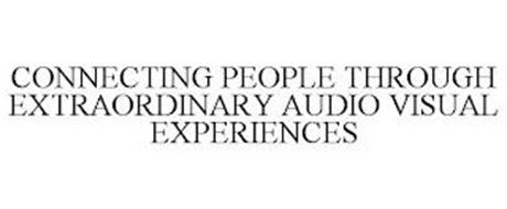 CONNECTING PEOPLE THROUGH EXTRAORDINARYAUDIO VISUAL EXPERIENCES