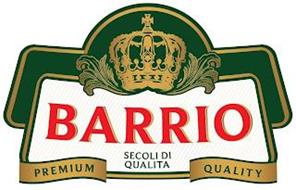 BARRIO SECOLI DI QUALITA PREMIUM QUALITY
