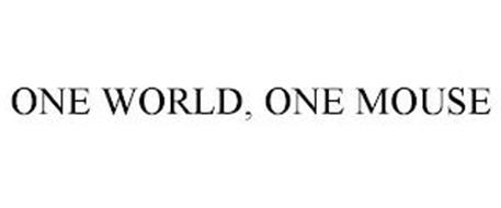 ONE WORLD, ONE MOUSE