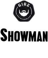 GIBS GUYS INTO BEARD STUFF SHOWMAN