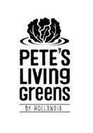 PETE'S LIVING GREENS BY HOLLANDIA