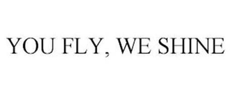 YOU FLY, WE SHINE