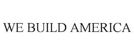 WE BUILD AMERICA