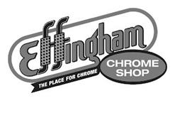 EFFINGHAM CHROME SHOP THE PLACE FOR CHROME