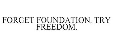 FORGET FOUNDATION. TRY FREEDOM.
