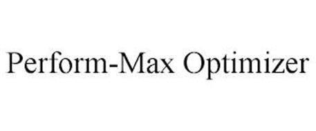 PERFORM-MAX OPTIMIZER
