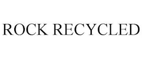 ROCK RECYCLED