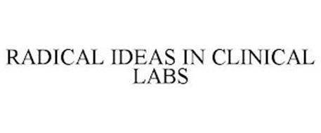 RADICAL IDEAS IN CLINICAL LABS