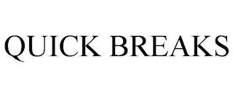QUICK BREAKS