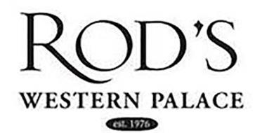 ROD'S WESTERN PALACE EST. 1976