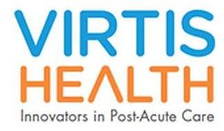 VIRTIS HEALTH INNOVATORS IN POST-ACUTE CARE