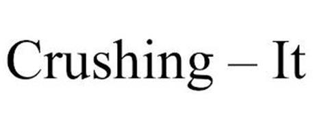 CRUSHING - IT