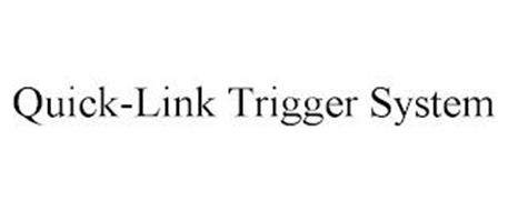 QUICK-LINK TRIGGER SYSTEM