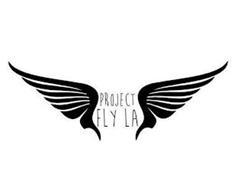 PROJECT FLY LA