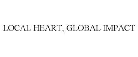LOCAL HEART, GLOBAL IMPACT