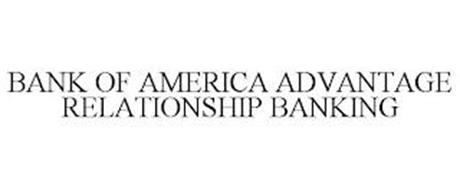 BANK OF AMERICA ADVANTAGE RELATIONSHIP BANKING