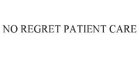 NO REGRET PATIENT CARE