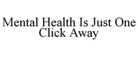 MENTAL HEALTH IS JUST ONE CLICK AWAY