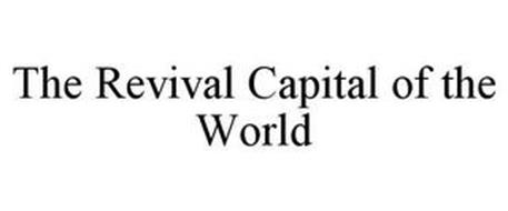 THE REVIVAL CAPITAL OF THE WORLD