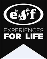 ESF EXPERIENCES FOR LIFE