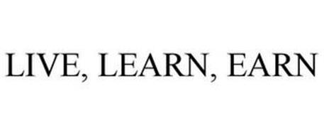 LIVE, LEARN, EARN