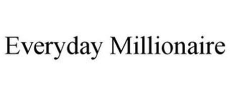 EVERYDAY MILLIONAIRE