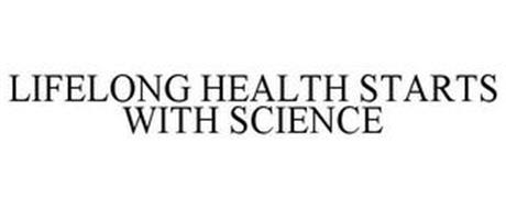 LIFELONG HEALTH STARTS WITH SCIENCE