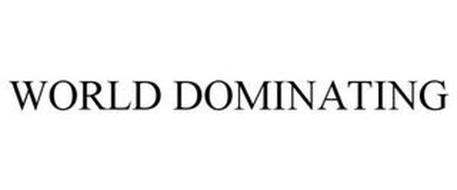 WORLD DOMINATING