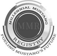 MILLENNIAL MUSTANG REGISTRY MMR FUELING MUSTANG'S FUTURE