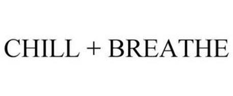 CHILL + BREATHE