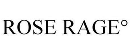 ROSE RAGE°