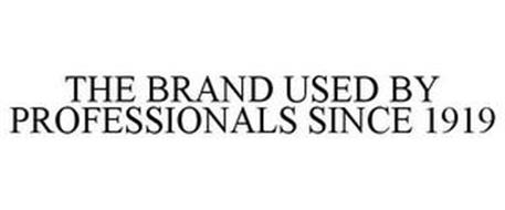 THE BRAND USED BY PROFESSIONALS SINCE 1919