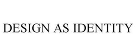 DESIGN AS IDENTITY
