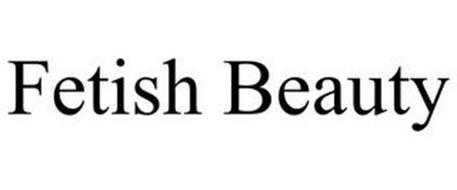FETISH BEAUTY