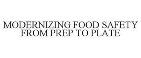 MODERNIZING FOOD SAFETY FROM PREP TO PLATE