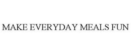 MAKE EVERYDAY MEALS FUN