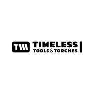T TIMELESS TOOLS & TORCHES