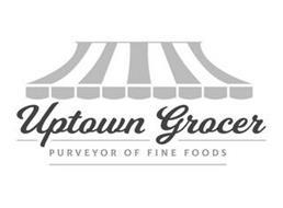 UPTOWN GROCER PURVEYOR OF FINE FOODS
