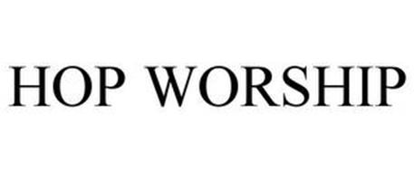HOP WORSHIP