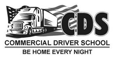 CDS COMMERCIAL DRIVER SCHOOL BE HOME EVERY NIGHT