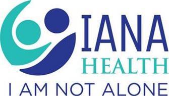 IANA HEALTH I AM NOT ALONE