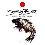 SUSHI BY BOU, SUSHI FOR THE PEOPLE