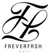 FF FREVERFRSH MMXV