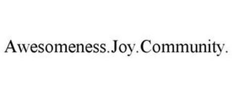 AWESOMENESS. JOY. COMMUNITY.