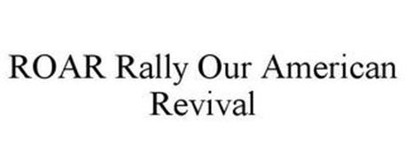 ROAR RALLY OUR AMERICAN REVIVAL
