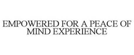 EMPOWERED FOR A PEACE OF MIND EXPERIENCE