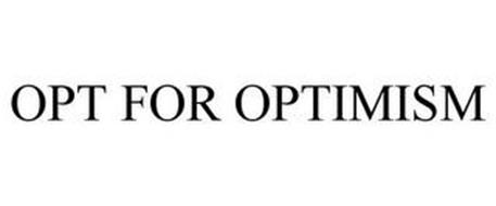 OPT FOR OPTIMISM