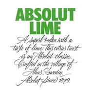 ABSOLUT LIME A SUPERB VODKA WITH A TASTE OF LIME. THIS CITRUS TWIST IS AN ABSOLUT CLASSIC. CRAFTED IN THE VILLAGE OF ÅHUS, SWEDEN. ABSOLUT SINCE 1879.